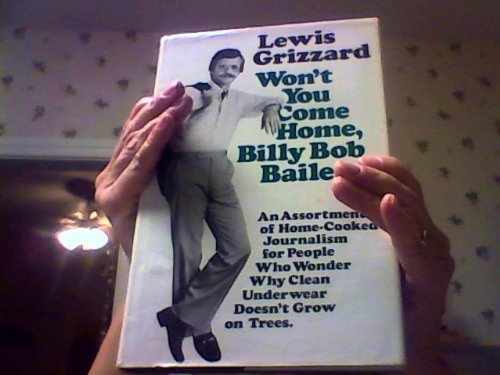 Won't You Come Home, Billy Bob Bailey?: Grizzard, Lewis