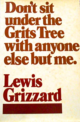 Don't Sit Under The Grits Tree With: Lewis Grizzard
