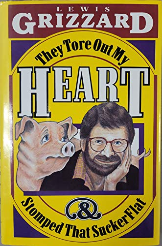 They Tore Out My Heart and Stomped: Grizzard, Lewis