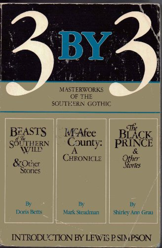 9780931948848: 3 By 3: Masterworks of the Southern Gothic (Beasts of the Southern Wild, McAfee County: A Chronicle, and The Black Prince)
