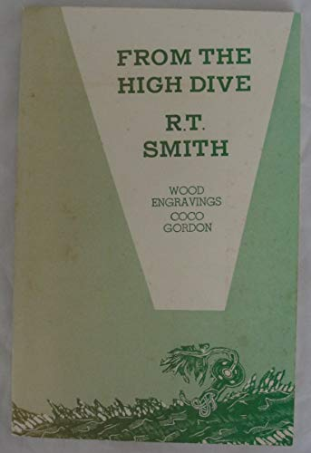 FROM THE HIGH DIVE: Smith, R.T.