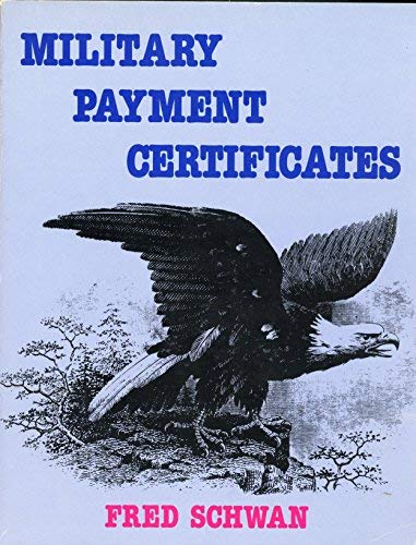 MILITARY PAYMENT CERTIFICATES.: Schwan, Fred.