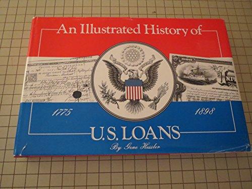 An Illustrated History of United States Loans: Hessler, Gene