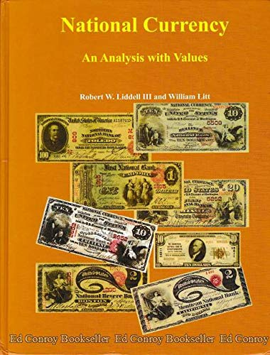 National Currency an Analysis with Values: Liddell, Robert W;
