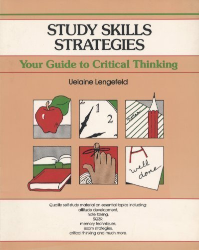 Study Skills Strategies: Your Guide to Critical: Uelaine A. Lengefeld