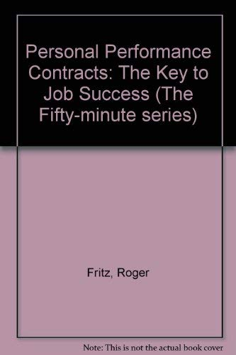 Personal Performance Contracts: The Key to Job Success (The Fifty-minute series): Fritz, Roger