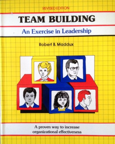9780931961168: Team Building: An Exercise in Leadership