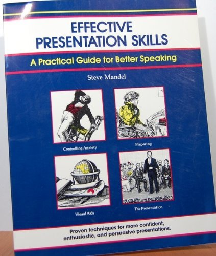 Effective Presentation Skills : A Practical Guide: Mandel, Steve