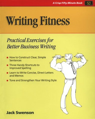 9780931961359: Writing Fitness: Practical Exercises for Better Business Writing (Crisp Fifty-Minute Books)