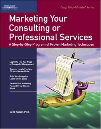 9780931961403: Marketing Your Consulting or Professional Services