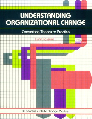 9780931961717: Understanding Organizational Change: Converting Theory to Practice (Crisp Fifty-Minute Books)