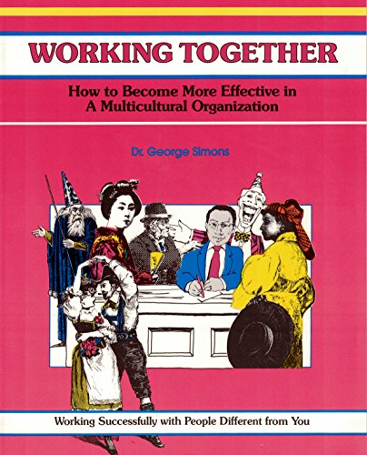 9780931961854: Working Together : How to Become More Effective in a Multi-Cultural Organization