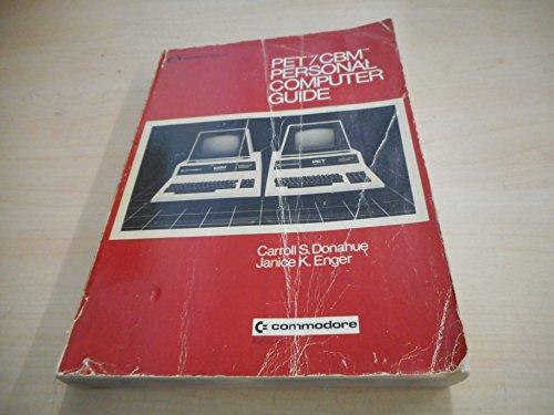 Pet/Cbm Personal Computer Guide: Xxx Donaghue