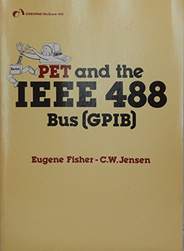 PET and the IEEE 488 Bus (GPIB): Fisher, E. R; Jensen, C W