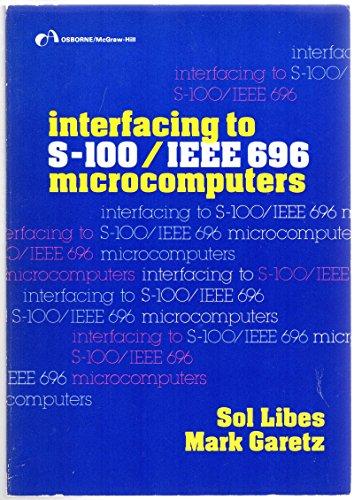 9780931988370: Interfacing to S-100/IEEE 696 microcomputers