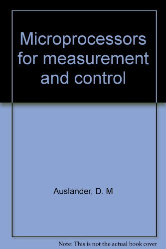 Microprocessors for measurement and control: David M Auslander