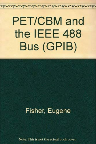 9780931988783: PET/CBM and the IEEE 488 Bus (GPIB)