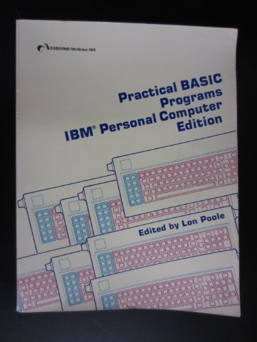 Practical Basic Programs: IBM PC Edition: Lon Poole