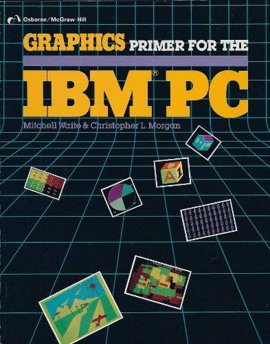 9780931988998: Graphics primer for the IBM PC