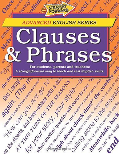 9780931993558: Clauses & Phrases (Straight Forward Advanced English)