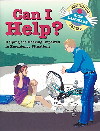 9780931993572: Can I Help?: Helping the Hearing Impaired in Emergency Situations (Beginning Sign Language) (Signed English)