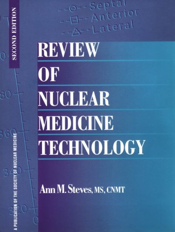 Review of Nuclear Medicine Technology: Ann M. Steves