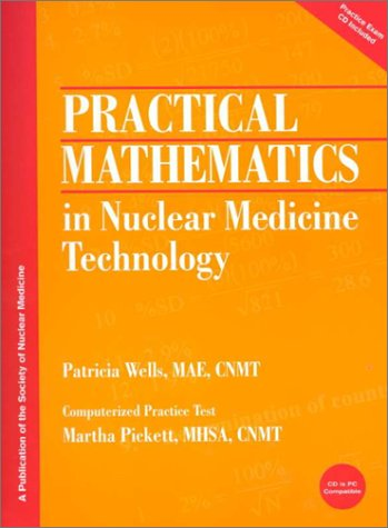 9780932004673: Practical Mathematics in Nuclear Medicine Technology