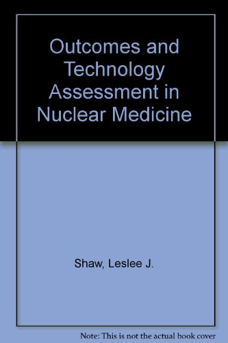 9780932004710: Outcomes and Technology Assessment in Nuclear Medicine