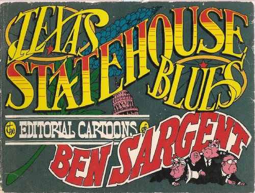 TEXAS STATEHOUSE BLUES: Editorial Cartoons
