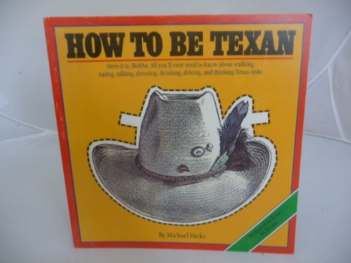 9780932012210: How to Be Texan