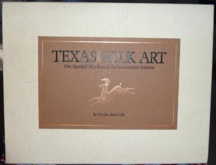 Texas Folk Art: One-Hundred Fifty Years of the Southwestern Tradition