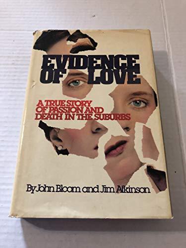 Evidence of Love: Bloom, John; Alkinson, Jim