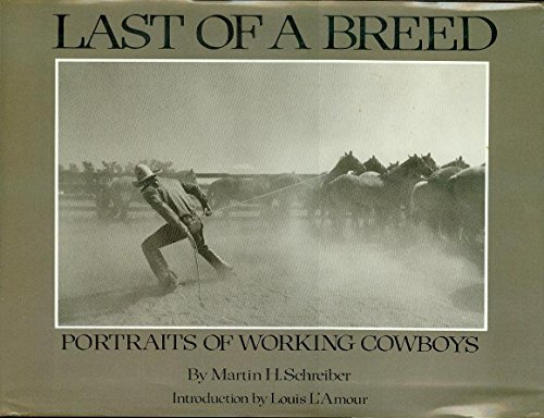 9780932012500: Last of a Breed: Portraits of Working Cowboys