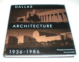 Dallas Architecture, 1936-1986: Dillon, David; Tomlinson, Doug