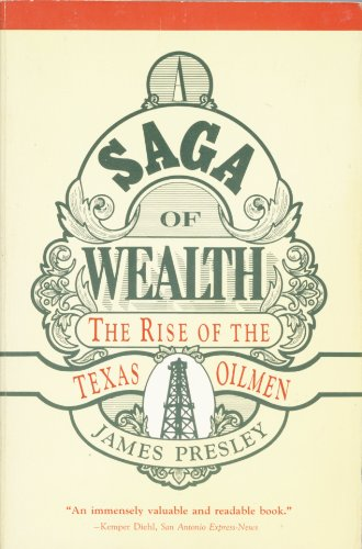 A Saga of Wealth. The Rise of the Texas Oilmen [Ralph Yarborough]