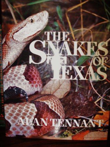 The Snakes of Texas: Alan Tennant; John E. Werler; Bill Marvel