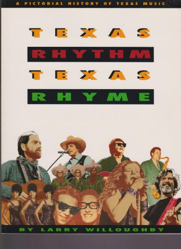 9780932012739: Texas rhythm, Texas rhyme: A pictorial history of Texas music