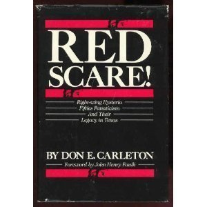Red Scare! Right-wing Hysteria, Fifties Fanaticism, and Their Legacy in Texas [SIGNED]
