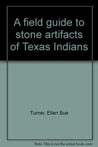 9780932012913: A field guide to stone artifacts of Texas Indians