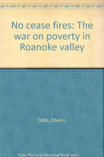 9780932020284: No cease fires: The war on poverty in Roanoke valley