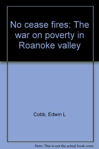 9780932020291: No cease fires: The war on poverty in Roanoke valley