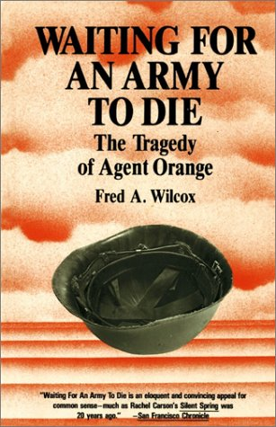 9780932020680: Waiting for an Army to Die: The Tragedy of Agent Orange