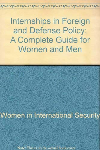 Internships in Foreign and Defense Policy: A: Women in International
