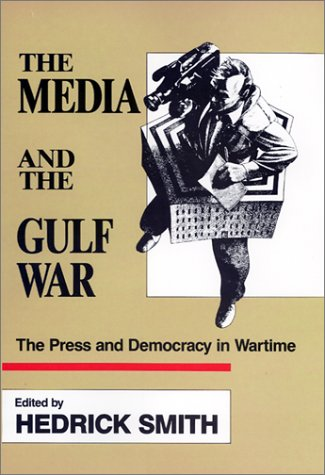 9780932020994: The Media and the Gulf War/the Press and Democracy in Wartime