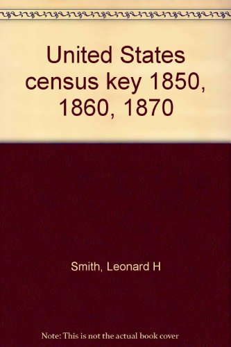 United States census key 1850, 1860, 1870