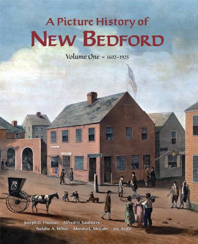 9780932027214: A Picture History of New Bedford Volume One 1602~1925