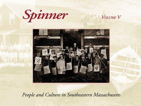 Spinner: People and Culture in Southeastern Massachusetts,: Ken Champlin, Milton.