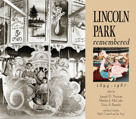 Lincoln Park Remembered 1894-1987: Thomas, Joseph D.; McCabe, Marsha L.; Furtado, Tracy A.