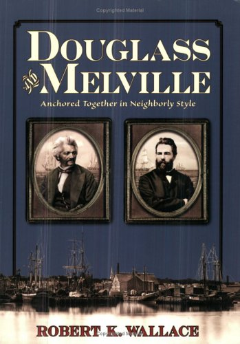 DOUGLASS AND MELVILLE Anchored Together in Neighborly Style