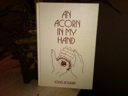 9780932029072: Acorn in My Hand